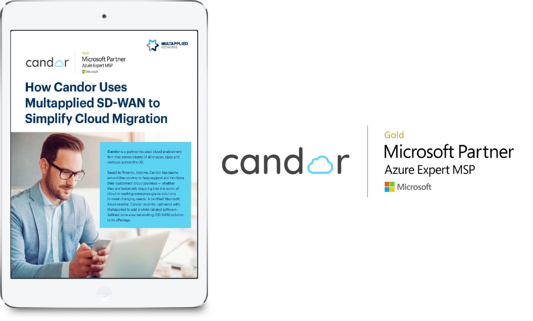 How Candor Uses Multapplied SD-WAN to Simplify Cloud Migration